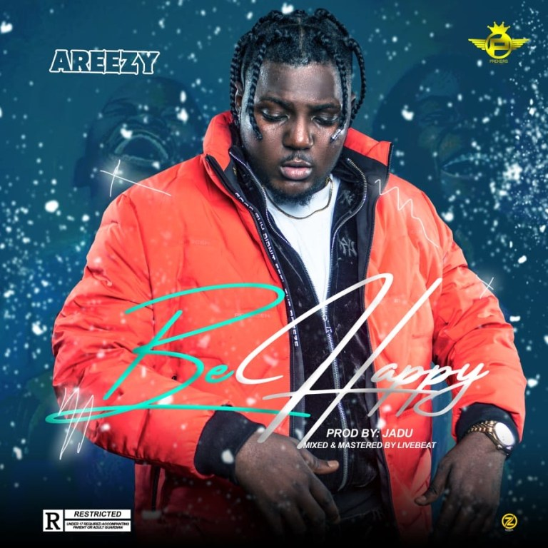 [Music] Areezy – Be Happy