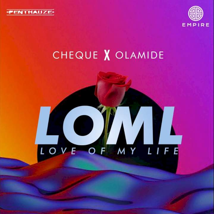 [Music] Cheque – LOML (feat. Olamide)